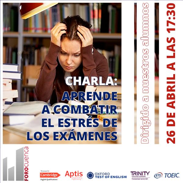 Charla: Como combatir el estres ante los exámenes